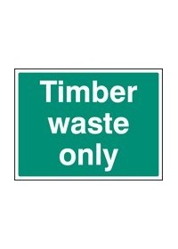 Timber waste only sign