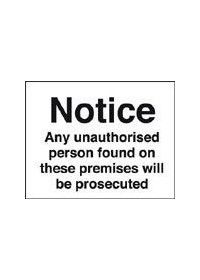 Notice unauthorised persons prosecuted sign