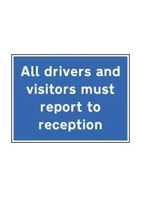 Drivers & visitors report to reception sign