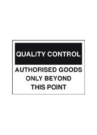 QC authorised goods only sign