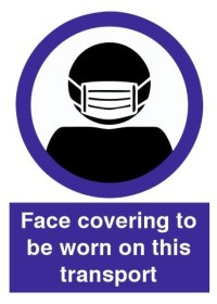 Face Coverings to be worn on this transport sign