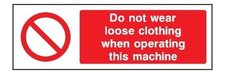 Do not wear loose clothing when operate sign 23634hv